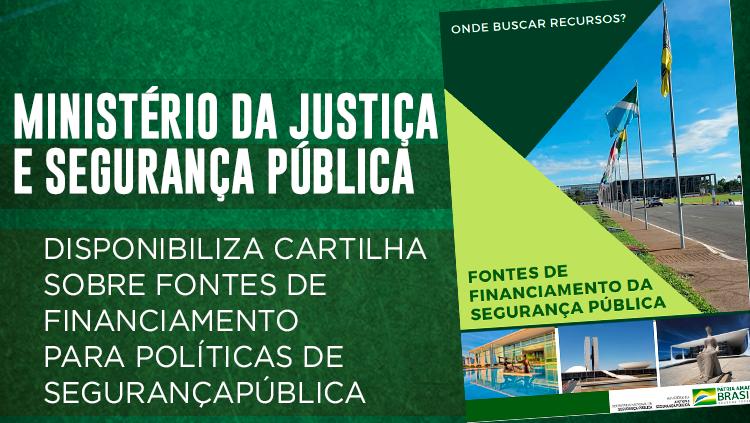 Governo Federal disponibiliza cartilha sobre fontes de financiamento para políticas de segurança pública